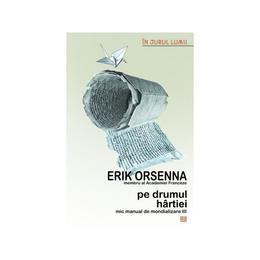 Pe drumul hartiei - Erik Orsenna, editura Vremea
