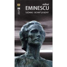 Iubesc acest popor - Mihai Eminescu, editura Vremea