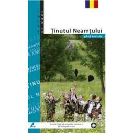 Tinutul neamtului - Ghid Turistic, editura Ad Libri