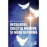 Decalogul crestin modern si noua reforma - Constantin Portelli, editura Neverland