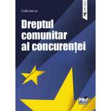 Dreptul comunitar al concurentei - Ovidiu Maican, editura Pro Universitaria