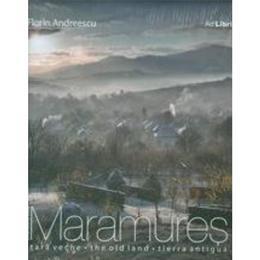 Romania - Maramures tara veche - ro+eng - Florin Andreescu, editura Ad Libri