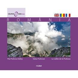 Romania - Valea Prahovei - Calator prin tara mea, editura Ad Libri