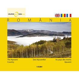 Romania - Tara Apusenilor - Calator prin tara mea, editura Ad Libri