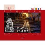 Romania - Vlad Tepes, umbre incoronate - Calator prin tara mea, editura Ad Libri