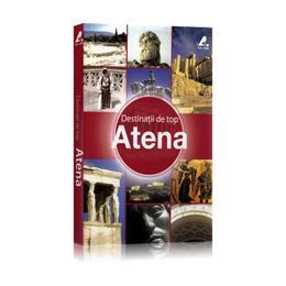 Destinatii de top - Atena, editura Ad Libri