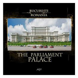 Bucuresti - Palatul Parlamentului - George Avanu, editura Age - Art