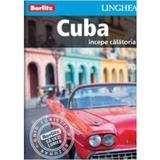 Cuba - Incepe calatoria - Berlitz, editura Linghea