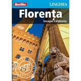 Florenta: Incepe calatoria - Berlitz, editura Linghea