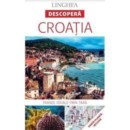 Descopera: Croatia, editura Linghea