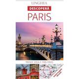 Descopera: Paris, editura Linghea