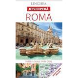Descopera: Roma, editura Linghea
