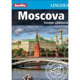 Moscova: Incepe calatoria - Berlitz, editura Linghea