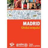 Madrid - Ghidul orasului, editura Litera