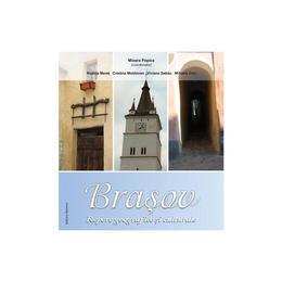 Brasov - Repere Geografice Si Culturale - Mioara Popica, editura Nomina