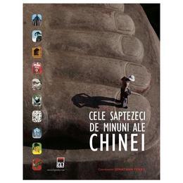 Cele saptezeci de minuni ale Chinei - Jonathan Fenby, editura Rao