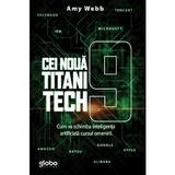 Cei noua titani tech - Amy Webb, editura Globo