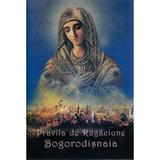 Pravila De Rugaciune. Bogorodisnaia