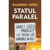 Statul paralel - Ramona Ursu, editura Humanitas
