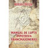 Manual de lupta impotriva francmasoneriei - Marian Craciun, editura Rao