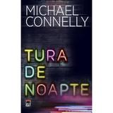 Tura de noapte - Michael Connelly, editura Rao