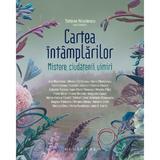 Cartea intamplarilor. Mistere, ciudatenii, uimiri - Tatiana Niculescu, editura Humanitas