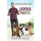 Liderul haitei - Tudor-Tim Ionescu, editura Rao