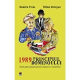 1989 Principiul dominoului - Dumitru Preda, Mihai Retegan, editura Rao