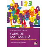 Curs de matematica pentru invatamantul primar si prescolar - Costel-Dobre Chites, editura Pro Universitaria