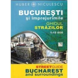 Bucuresti si imprejurimile - Ghidul strazilor (necartonat), editura Niculescu