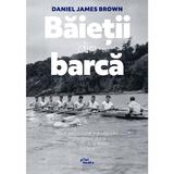 Baietii din barca - Daniel James Brown, editura Pilotbooks