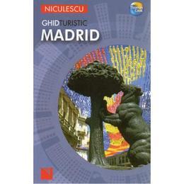 Ghid turistic - Madrid, editura Niculescu