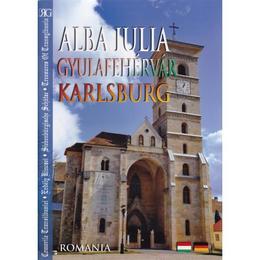 Alba Iulia - germana, maghiara - Romghid, editura Romprint