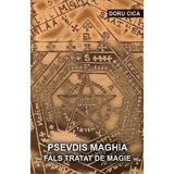 Psevdis maghia. Fals tratat de magie - Doru Cica, editura Stylished