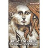 Relatia de cuplu, de la ridicol la sublim - Doru Cica, editura Stylished