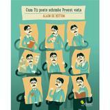 Cum iti poate schimba Proust viata - Alain De Botton, editura Vellant