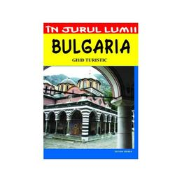 In jurul lumii - Bulgaria - Ghid turistic, editura Vremea