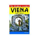In jurul lumii - Viena - Ghid turistic - J. M. Christea, editura Vremea