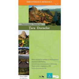 Tara Dornelor - Harta Turistica, editura Zenith