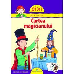 Pixi stie-tot - Cartea Magicianului, editura All