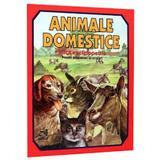 Animale domestice. Mica enciclopedie pentru prescolari si scolari, editura Andreas