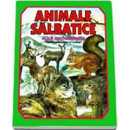 Animale salbatice. Mica enciclopedie pentru prescolari si scolari, editura Andreas