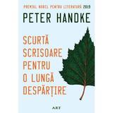Scurta scrisoare pentru o lunga despartire - Peter Handke, editura Grupul Editorial Art