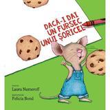 Daca-i dai un fursec unui soricel - Laura Numeroff, Felicia Bond, editura Grupul Editorial Art