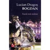 Suna-ma maine - Lucian Dragos Bogdan, editura Tritonic