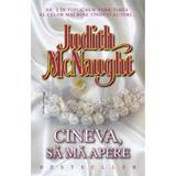 Cineva, sa ma apere - Judith Mcnaught, editura Miron