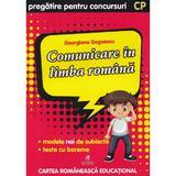 Comunicare in limba romana - Clasa pregatitoare - Pregatire pentru concursuri - Georgiana Gogoescu, editura Cartea Romaneasca