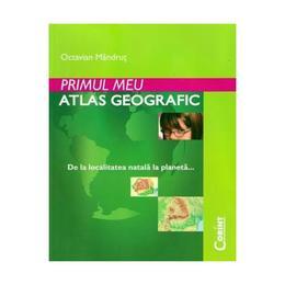 Primul meu atlas geografic - Octavian Mandrut, editura Corint