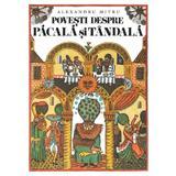 Povesti despre Pacala si Tandala - Alexandru Mitru, editura Grupul Editorial Art