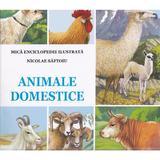 Animale domestice - Nicolae Saftoiu. Mica enciclopedie ilustrata, editura Flamingo
